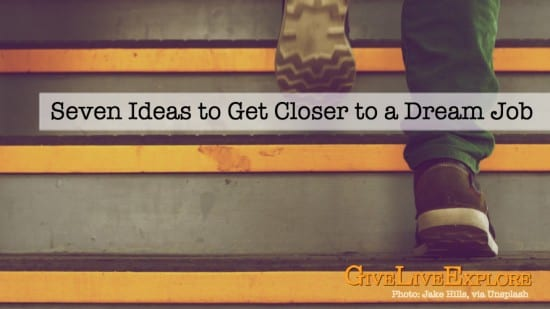 Seven Ideas to Get Closer to a Dream Job