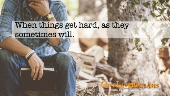 When things get hard as they sometimes will